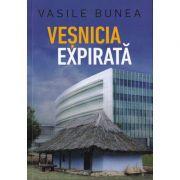 Veșnicia expirată - Vasile Bunea