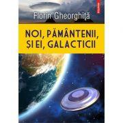 Noi, pământenii, și ei, galacticii