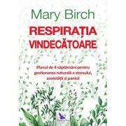 Respirația vindecătoare - Mary Birch