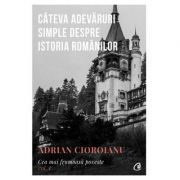 Cea mai frumoasă poveste (Vol. 1). Câteva adevaruri simple despre istoria românilor