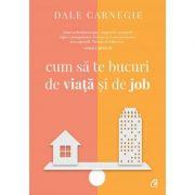 Cum să te bucuri de viaţă şi de job
