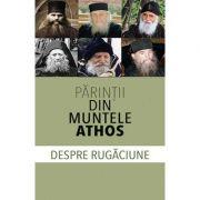 Părinţii din Muntele Athos despre rugăciune
