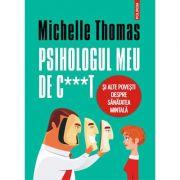 Psihologul meu de căcat și alte povești despre sănătatea mintală