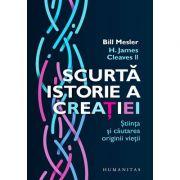 Scurtă istorie a creației. Știința și căutarea originii vieții