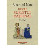 Despre sufletul raţional (ediţie bilingvă)