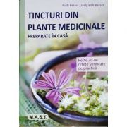 Tincturi din plante medicinale preparate in casa