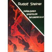 Prabusirea spiritelor intunericului - Rudolf Steiner
