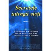 Secretele întregii vieţi (vol. 1) - Elena Iuliana Neagu, John Yorgos