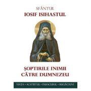 Soptirile inimii catre Dumnezeu - Sf. Iosif Isihastul