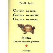 China de ieri, China de astazi, China de maine - Gh. Ratiu