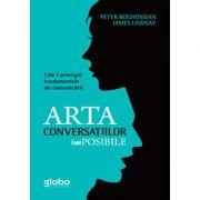 Arta conversatiilor imposibile. Cele 7 principii fundamentale ale comunicarii