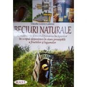 Beciuri naturale. Construirea si reconditionarea incaperilor in scopul depozitarii in stare proaspata a fructelor si legumelor