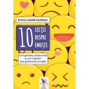 10 lecții despre emoții. Cum gandesc adolescentii si cum ii ajutam sa-si gestioneze emotiile