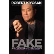 FAKE: Bani, profesori și active contrafăcute