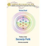 Cheile genelor. Pasind pe calea de aur - secvenţa Perlă (eliberarea prosperităţii)