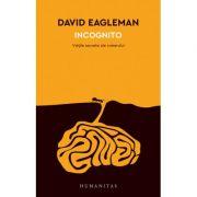 Incognito, vietile secrete ale creierului