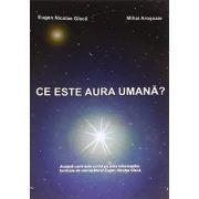 Ce este aura umana? - Eugen Nicolae Gîscă, Mihai Aroşoaie