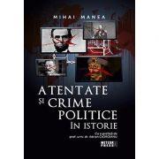 Atentate si crime politice in istorie