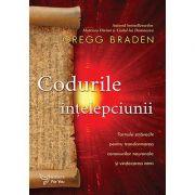 Codurile înţelepciunii - Gregg Braden