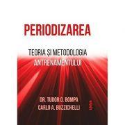 Periodizarea. Teoria si metodologia antrenamentului