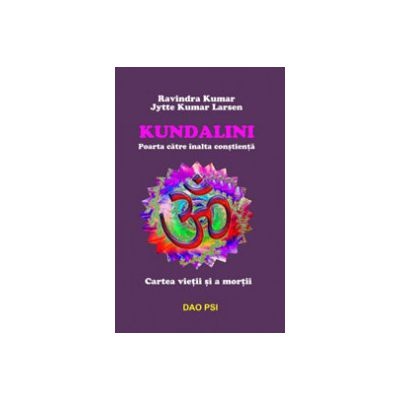 Kundalini. Poarta catre inalta constienta