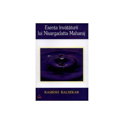 Esenta invataturii lui Nisargadatta Maharaj