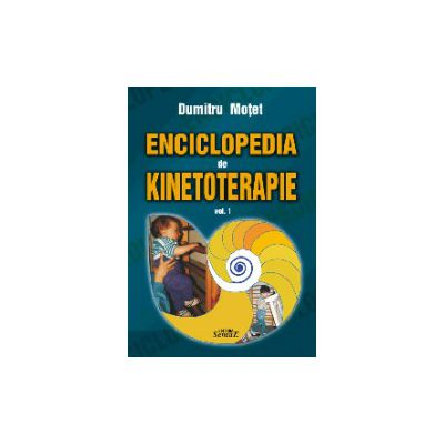 Enciclopedia de kinetoterapie. Vol. 1