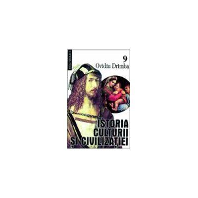 Istoria culturii si civilizatiei, vol 9-10