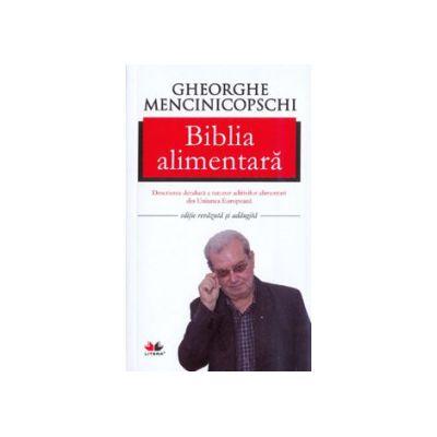 Biblia alimentara. Descrierea detaliata a tuturor aditivilor alimentari (E-urilor) din Uniunea Europeana