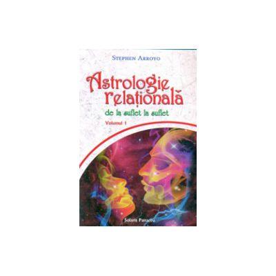 Astrologie relationala. De la suflet la suflet. Vol.1
