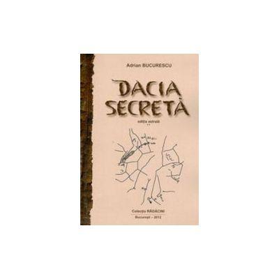 Dacia secreta - Adrian Bucurescu