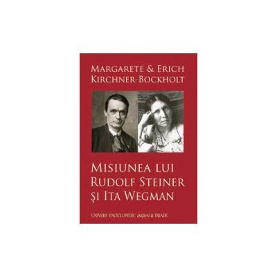 Misiunea lui Rudolf Steiner si Ita Wegman