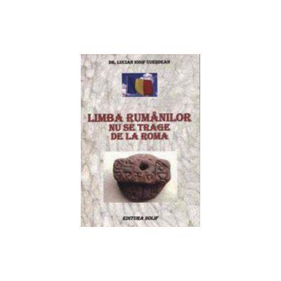 Limba rumanilor nu se trage de la Roma