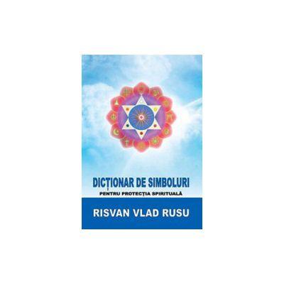 Dictionar de simboluri pentru protectia spirituala