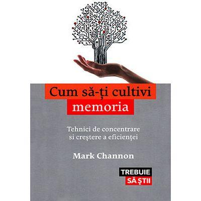 Cum sa-ti cultivi memoria