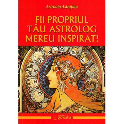 Fii propriul tau astrolog mereu inspirat