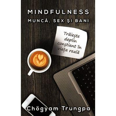 Mindfuless: munca, sex si bani