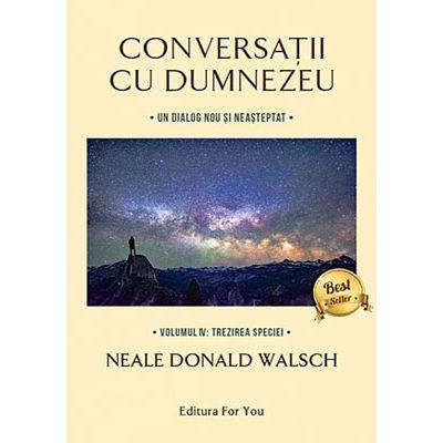 Conversatii cu Dumnezeu - vol. 4