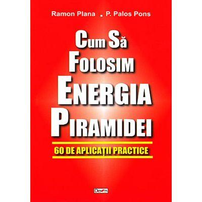 Cum sa folosim energia piramidei
