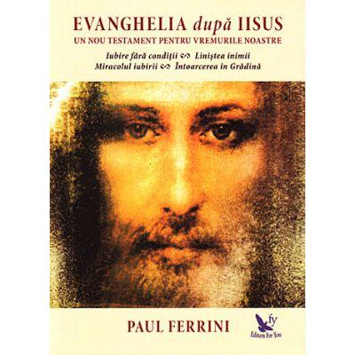 Evanghelia dupa Iisus - un nou testament pentru vremurile noastre
