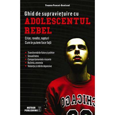 Ghid de supravietuire cu adolescentul rebel