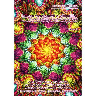 Lumea fascinanta a vibratiilor (vol. 3)