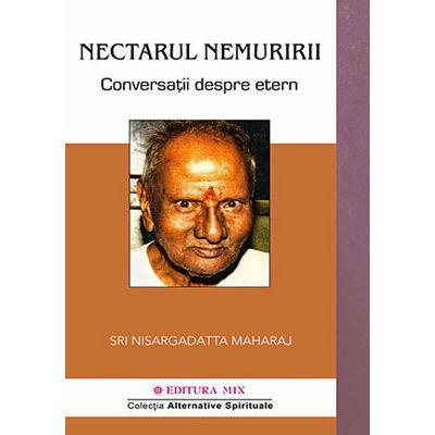 Nectarul nemuririi - conversatii despre Etern