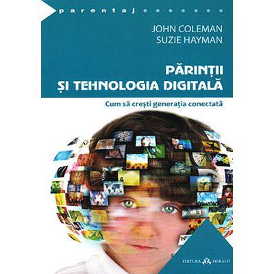 Parintii si tehnologia digitala - cum sa cresti generatia conectata