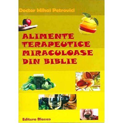 Alimente terapeutice miraculoase din Biblie