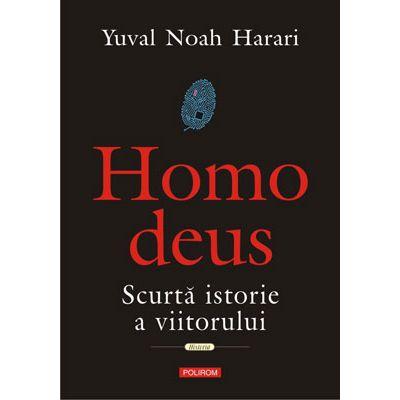 Homo deus. Scurta istorie a viitorului