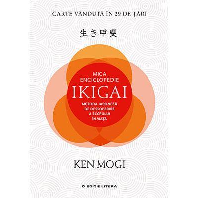 Mica enciclopedie ikigai. Metoda japoneza de descoperire a scopului în viata