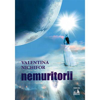 Nemuritorii - Valentina Nichifor