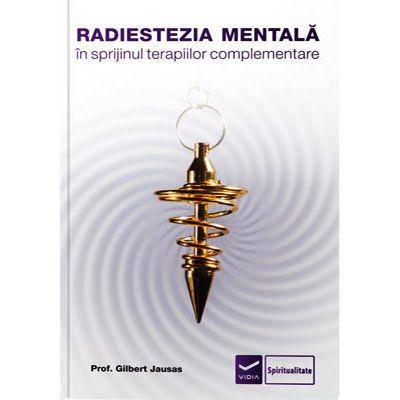 Radiestezia mentala. In sprijinul terapiilor complementare