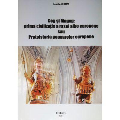 Gog si Magog: prima civilizatie a rasei albe europene sau Protoistoria popoarelor europene